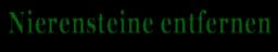 Nierensteine entfernen